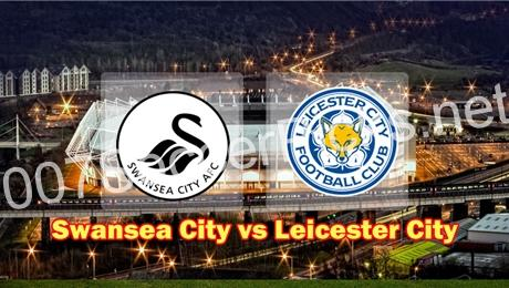 Swansea vs Leicester (Pick, Prediction, Preview) Preview