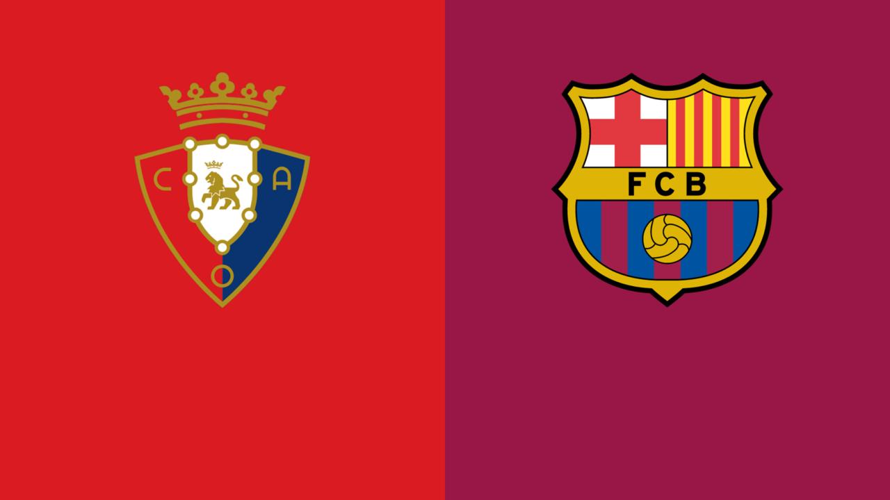 Osasuna – Barcelona (Pick, Prediction, Preview) Preview